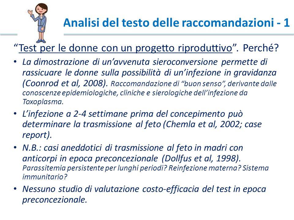 Analisi del testo delle raccomandazioni - 2 Evitare ulteriori test in gravidanza È prassi controllare periodicamente la presenza di anticorpi anti- toxoplasma durante la gravidanza.