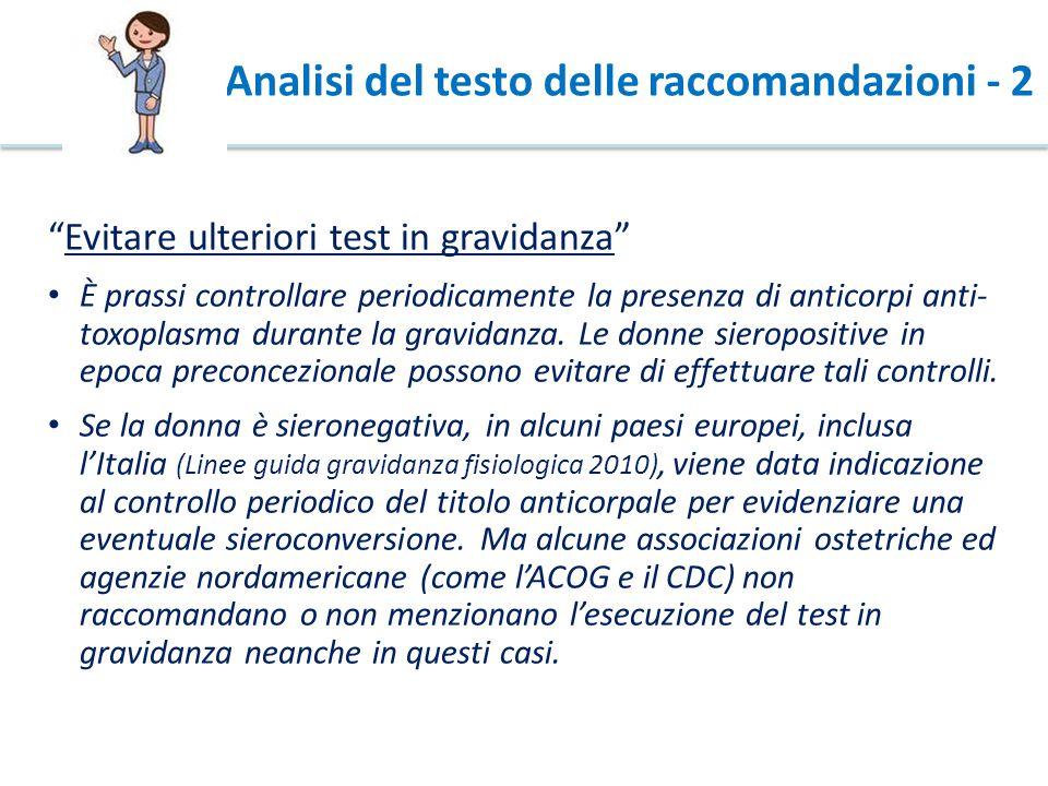 """Analisi del testo delle raccomandazioni - 2 """"Evitare ulteriori test in gravidanza"""" È prassi controllare periodicamente la presenza di anticorpi anti-"""