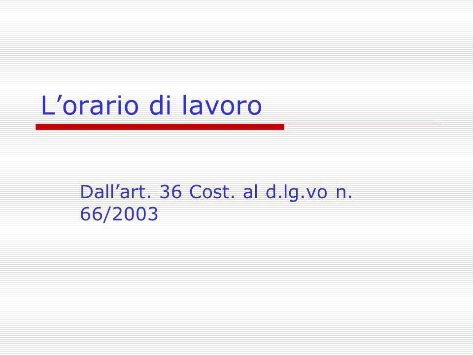 L'orario di lavoro Dall'art. 36 Cost. al d.lg.vo n. 66/2003