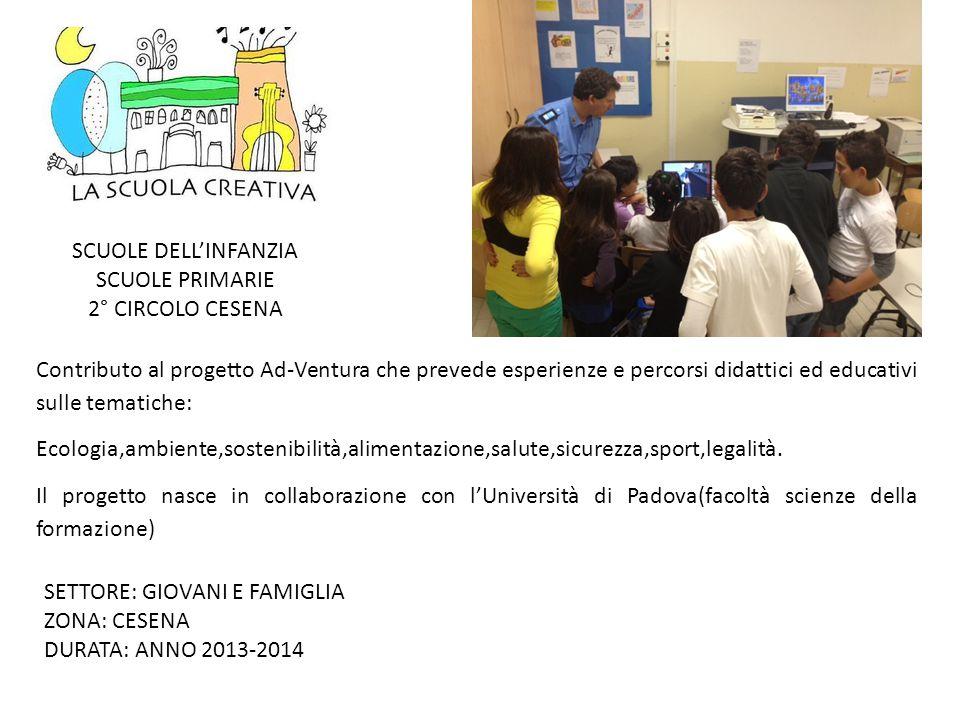 SCUOLE DELL'INFANZIA SCUOLE PRIMARIE 2° CIRCOLO CESENA Contributo al progetto Ad-Ventura che prevede esperienze e percorsi didattici ed educativi sull