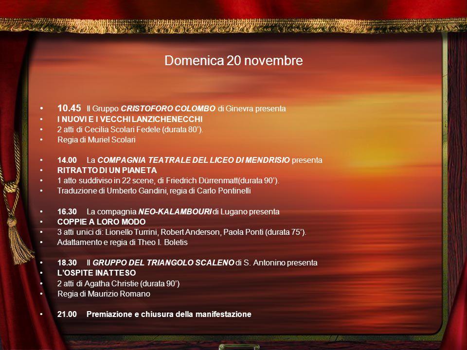 Sabato 19 novembre 10.45 Il Gruppo TEATRO ALCHIMIA di S. Antonino presenta RUMORS (in dialett) 2 atti di Neil Simon (durata 90'). Adattamento e regia