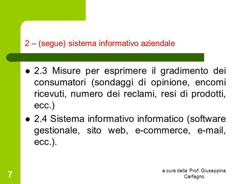 a cura della Prof. Giuseppina Carfagno 7 2 – (segue) sistema informativo aziendale 2.3 Misure per esprimere il gradimento dei consumatori (sondaggi di