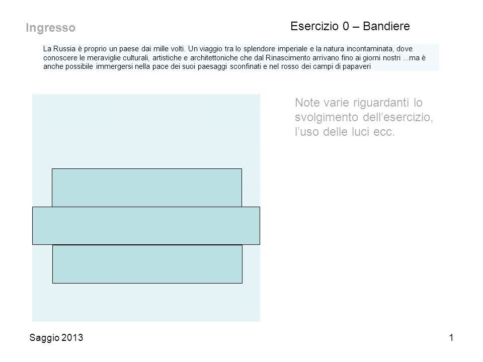 Saggio 20131 Esercizio 0 – Bandiere Note varie riguardanti lo svolgimento dell'esercizio, l'uso delle luci ecc.