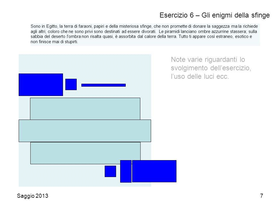 Saggio 20138 Tappetone+tavola+plinto+pedana Esercizio 7 – La magia del Marocco Note varie riguardanti lo svolgimento dell'esercizio, l'uso delle luci ecc.