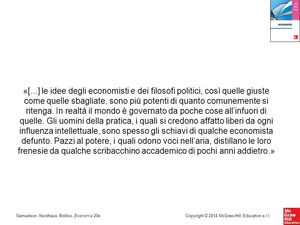 Samuelson, Nordhaus, Bollino, Economia 20eCopyright © 2014 McGraw-Hill Education s.r.l. «[...] le idee degli economisti e dei filosofi politici, così