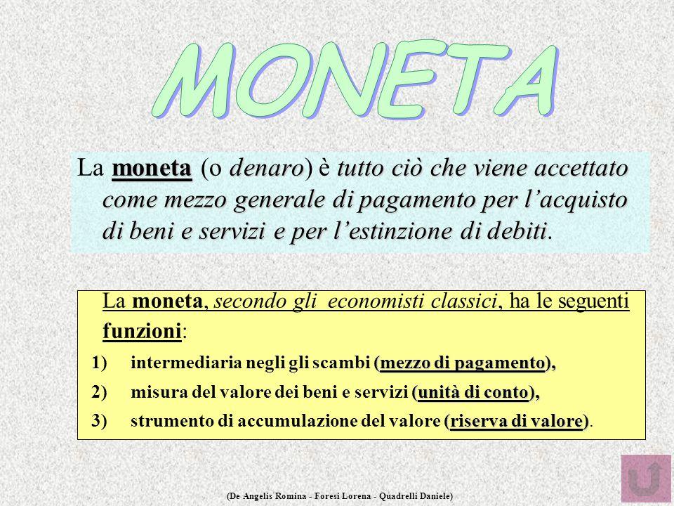 (De Angelis Romina - Foresi Lorena - Quadrelli Daniele) monetadenarotutto ciò che viene accettato come mezzo generale di pagamento per l'acquisto di b