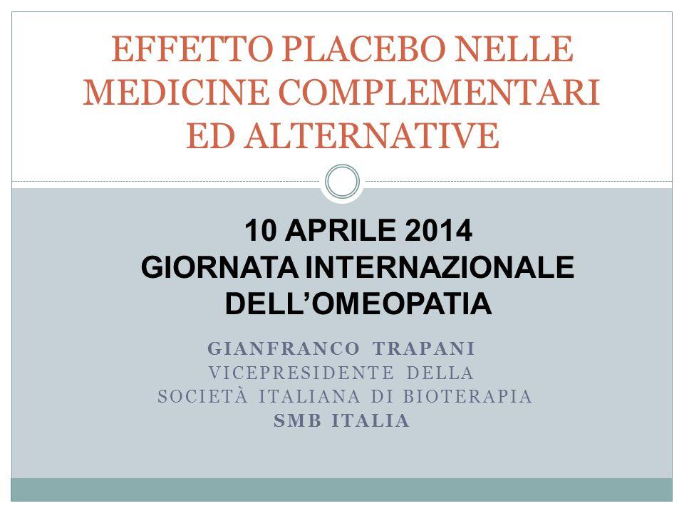GIANFRANCO TRAPANI VICEPRESIDENTE DELLA SOCIETÀ ITALIANA DI BIOTERAPIA SMB ITALIA EFFETTO PLACEBO NELLE MEDICINE COMPLEMENTARI ED ALTERNATIVE 10 APRIL