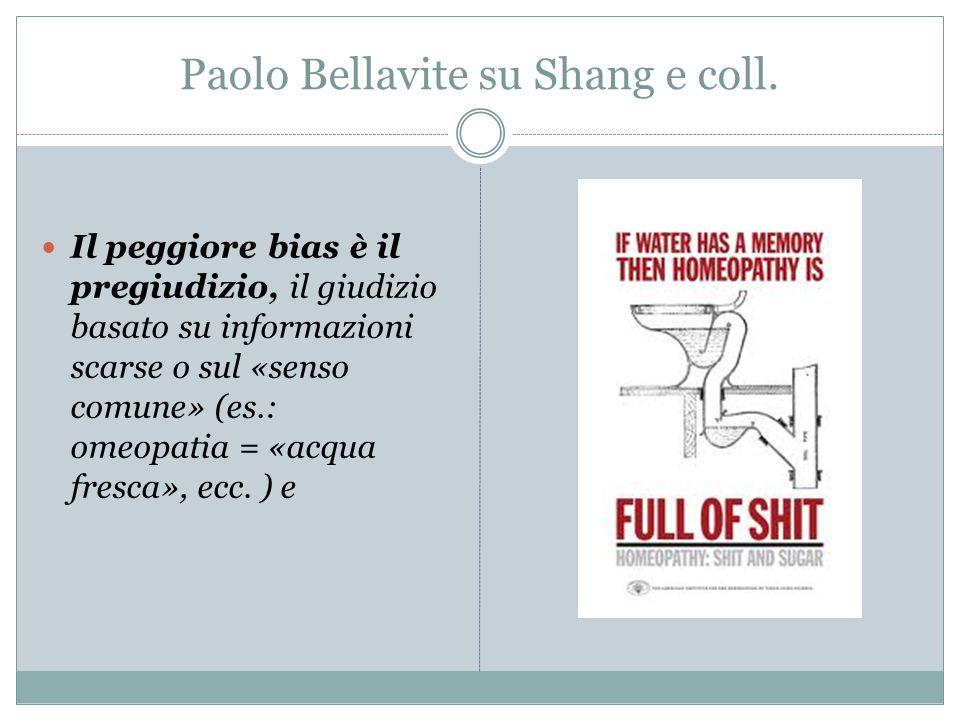 Paolo Bellavite su Shang e coll. Il peggiore bias è il pregiudizio, il giudizio basato su informazioni scarse o sul «senso comune» (es.: omeopatia = «