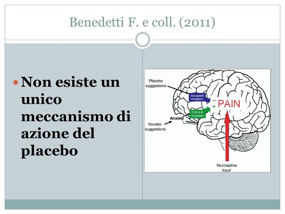 Benedetti F. e coll. (2011) Non esiste un unico meccanismo di azione del placebo