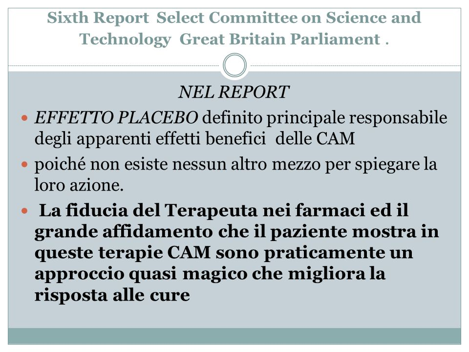 Sixth Report Select Committee on Science and Technology Great Britain Parliament. NEL REPORT EFFETTO PLACEBO definito principale responsabile degli ap