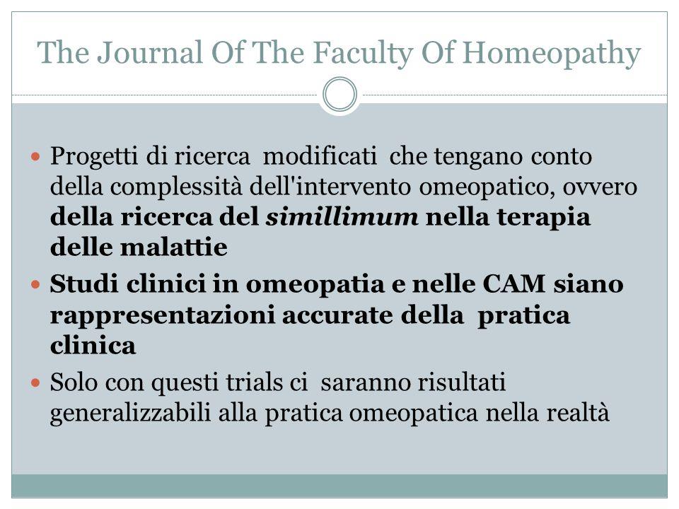 The Journal Of The Faculty Of Homeopathy Progetti di ricerca modificati che tengano conto della complessità dell'intervento omeopatico, ovvero della r