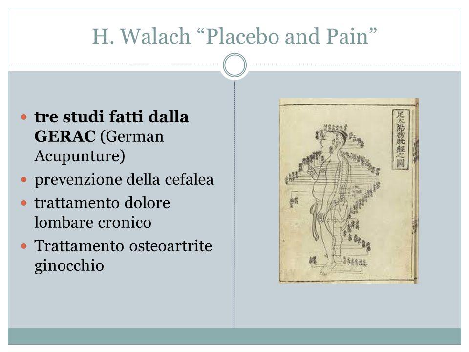 """H. Walach """"Placebo and Pain"""" tre studi fatti dalla GERAC (German Acupunture) prevenzione della cefalea trattamento dolore lombare cronico Trattamento"""