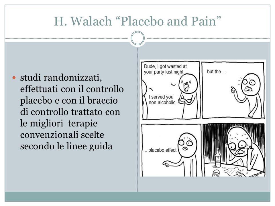 """H. Walach """"Placebo and Pain"""" studi randomizzati, effettuati con il controllo placebo e con il braccio di controllo trattato con le migliori terapie co"""