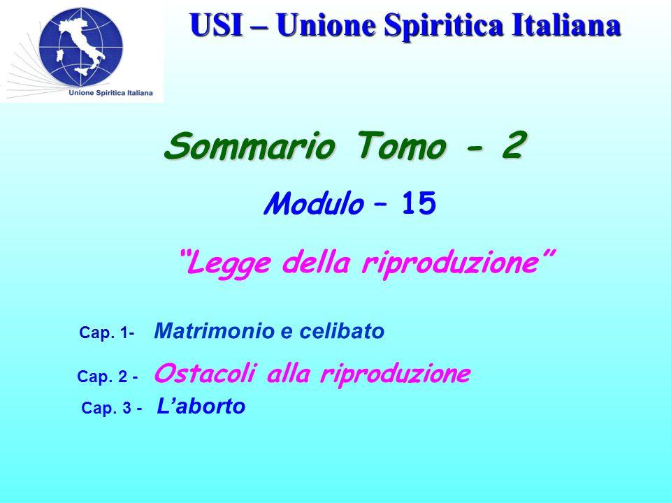 USI – Unione Spiritica Italiana Sommario Tomo - 2 Modulo – 15 Legge della riproduzione Cap.