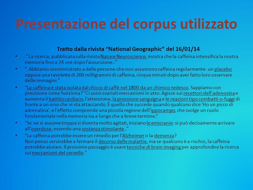 """Presentazione del corpus utilizzato Tratto dalla rivista """"National Geographic"""" del 16/01/14."""".La ricerca, pubblicata sulla rivista Nature Neuroscience"""