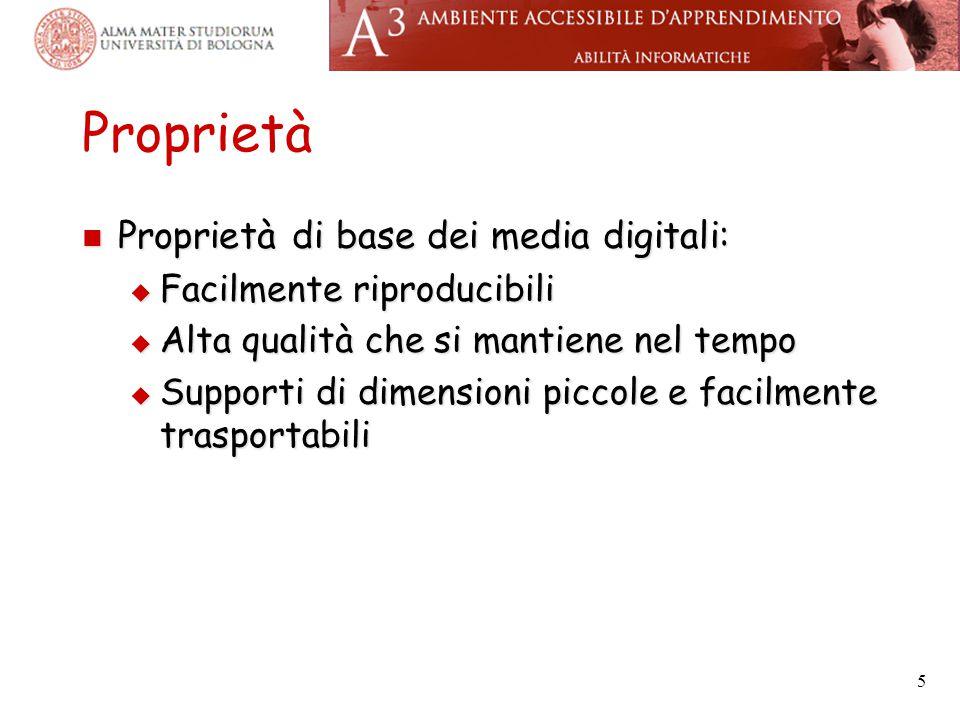 Proprietà Proprietà di base dei media digitali: Proprietà di base dei media digitali:  Facilmente riproducibili  Alta qualità che si mantiene nel te