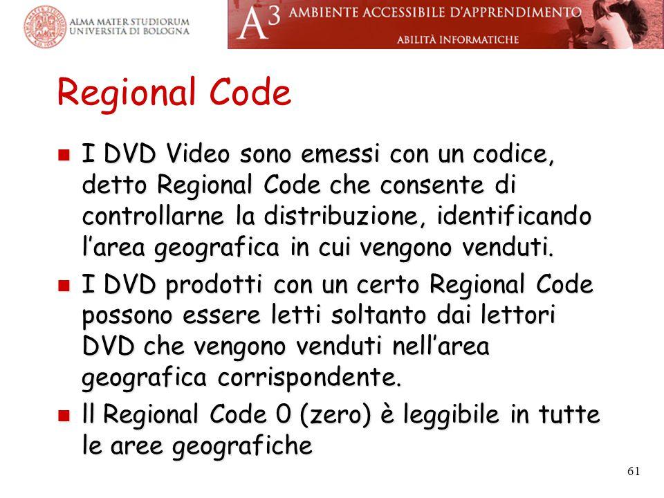 Regional Code I DVD Video sono emessi con un codice, detto Regional Code che consente di controllarne la distribuzione, identificando l'area geografic