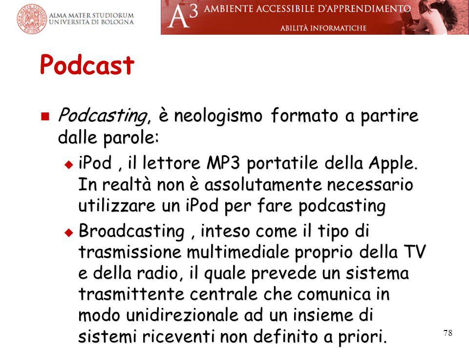 Podcast Podcasting, è neologismo formato a partire dalle parole: Podcasting, è neologismo formato a partire dalle parole:  iPod, il lettore MP3 porta