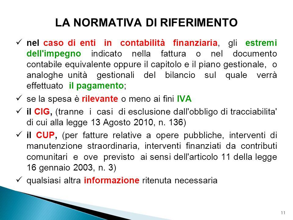 11 LA NORMATIVA DI RIFERIMENTO nel caso di enti in contabilità finanziaria, gli estremi dell'impegno indicato nella fattura o nel documento contabile