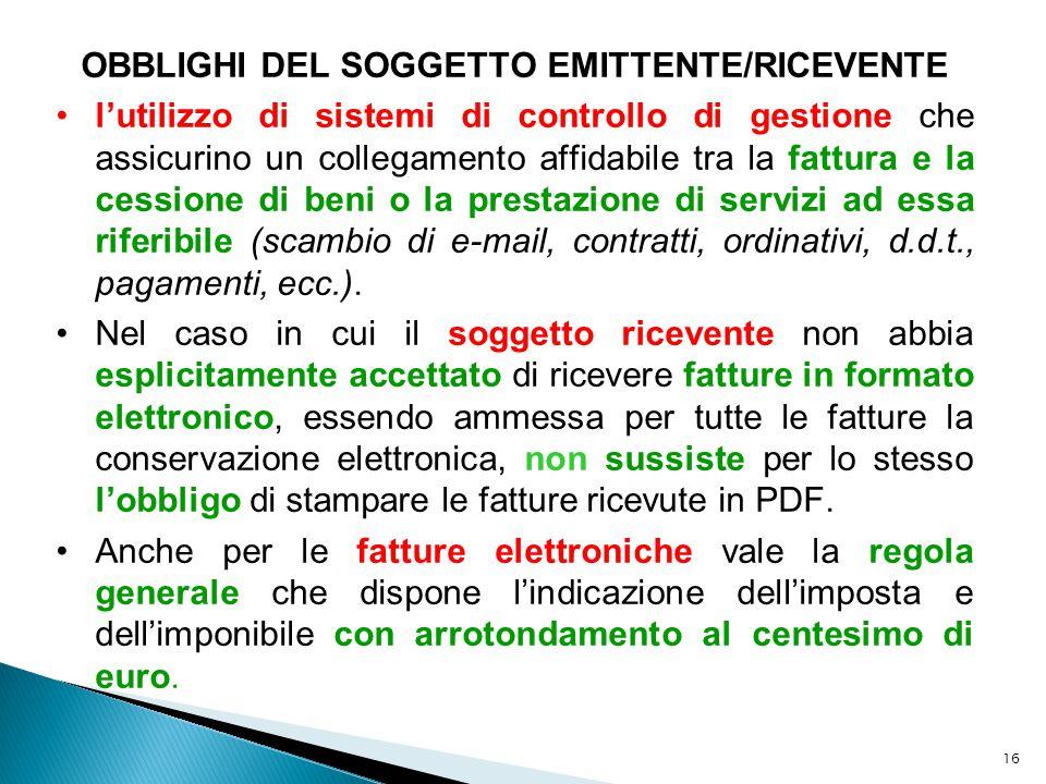 16 OBBLIGHI DEL SOGGETTO EMITTENTE/RICEVENTE l'utilizzo di sistemi di controllo di gestione che assicurino un collegamento affidabile tra la fattura e