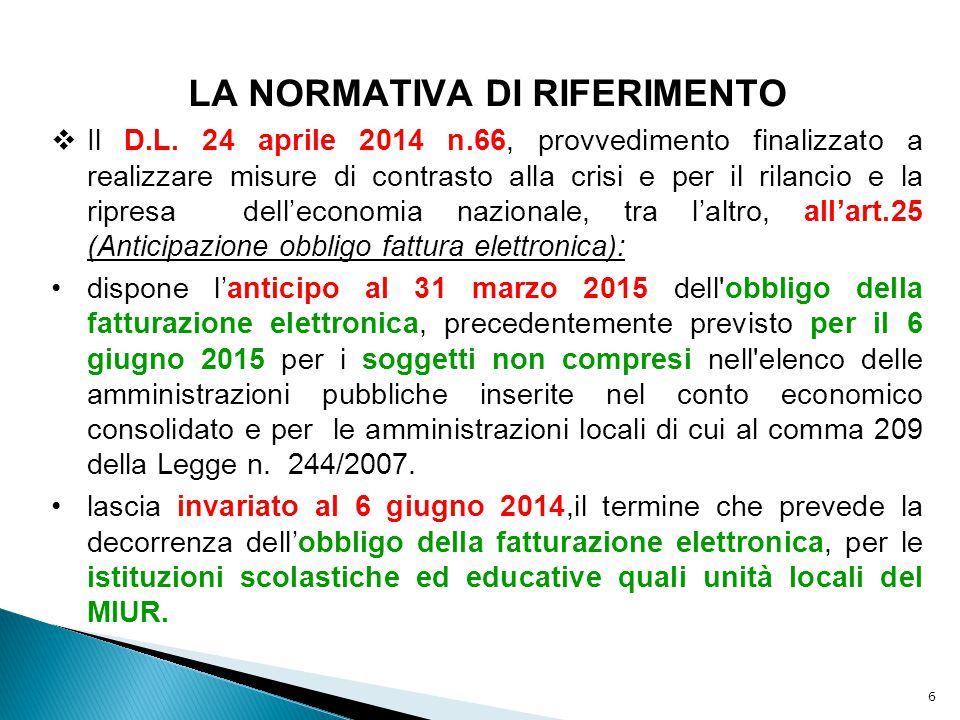 6 LA NORMATIVA DI RIFERIMENTO  Il D.L. 24 aprile 2014 n.66, provvedimento finalizzato a realizzare misure di contrasto alla crisi e per il rilancio e