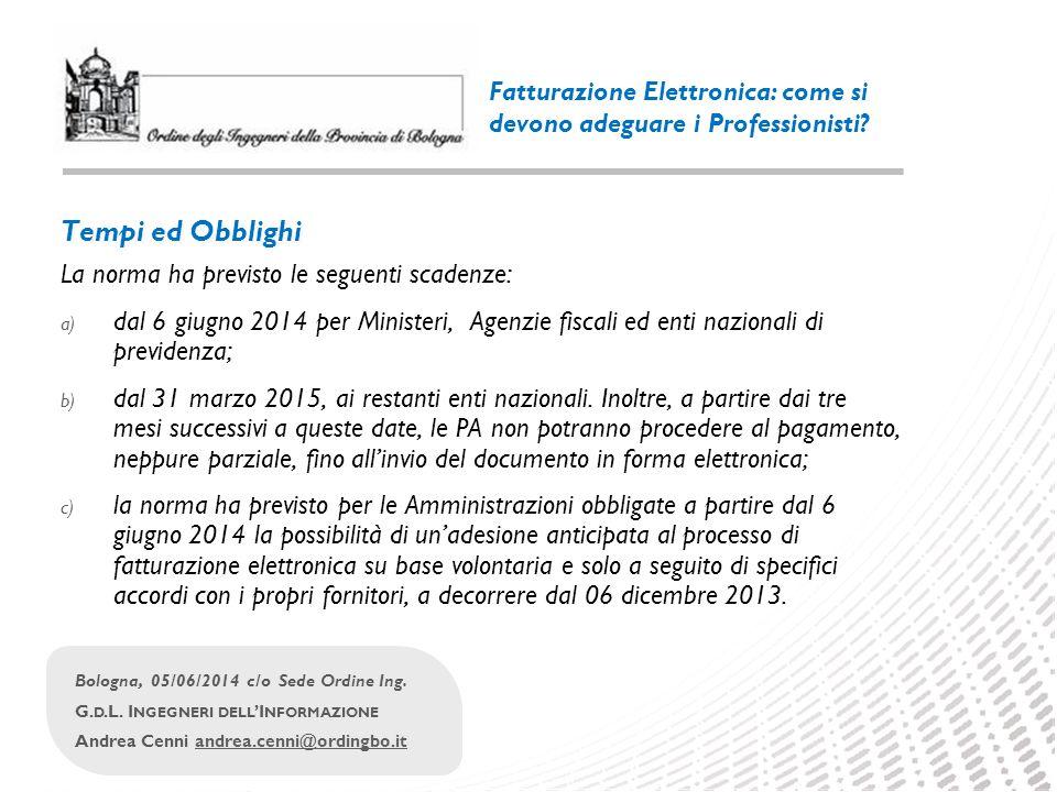 1 Bologna, 05/06/2014 c/o Sede Ordine Ing. G. D.L. I NGEGNERI DELL 'I NFORMAZIONE Andrea Cenni andrea.cenni@ordingbo.itandrea.cenni@ordingbo.it Fattur