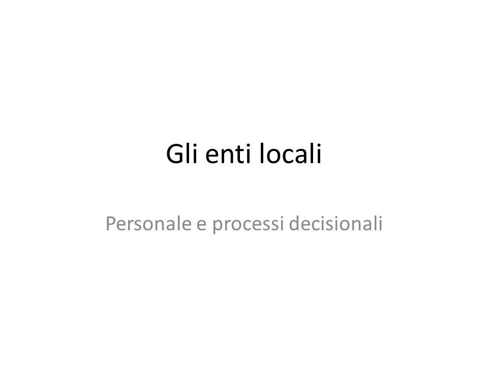 Gli enti locali Personale e processi decisionali