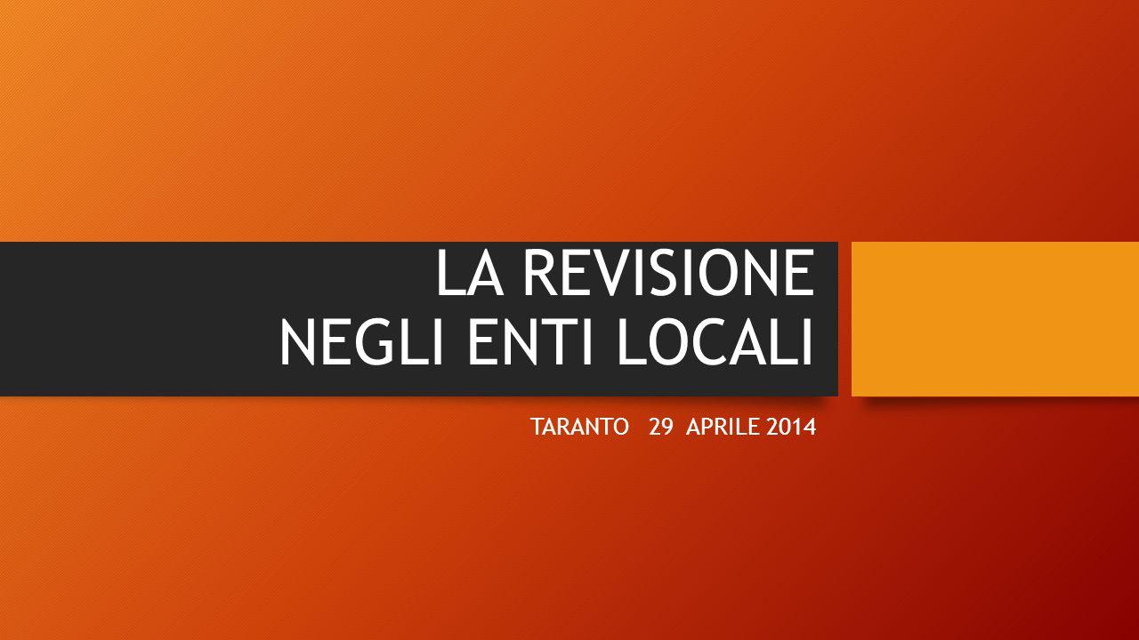 LA REVISIONE NEGLI ENTI LOCALI TARANTO 29 APRILE 2014