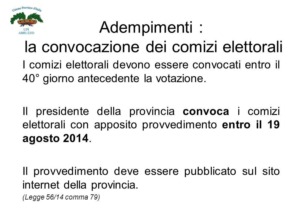 Adempimenti : la convocazione dei comizi elettorali I comizi elettorali devono essere convocati entro il 40° giorno antecedente la votazione.