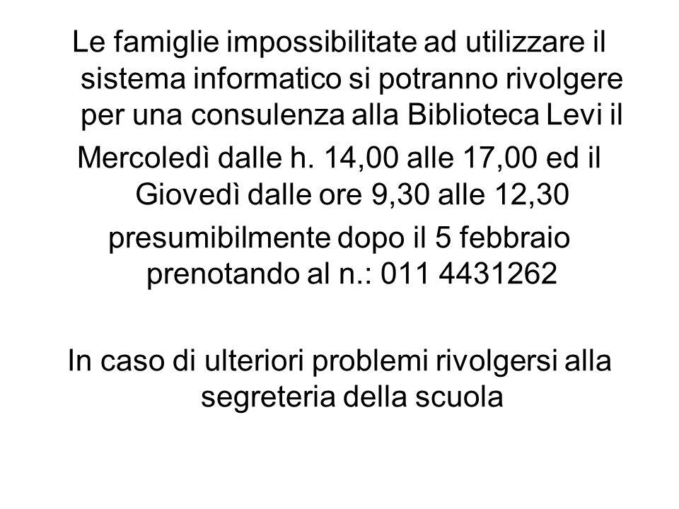 Le famiglie impossibilitate ad utilizzare il sistema informatico si potranno rivolgere per una consulenza alla Biblioteca Levi il Mercoledì dalle h.