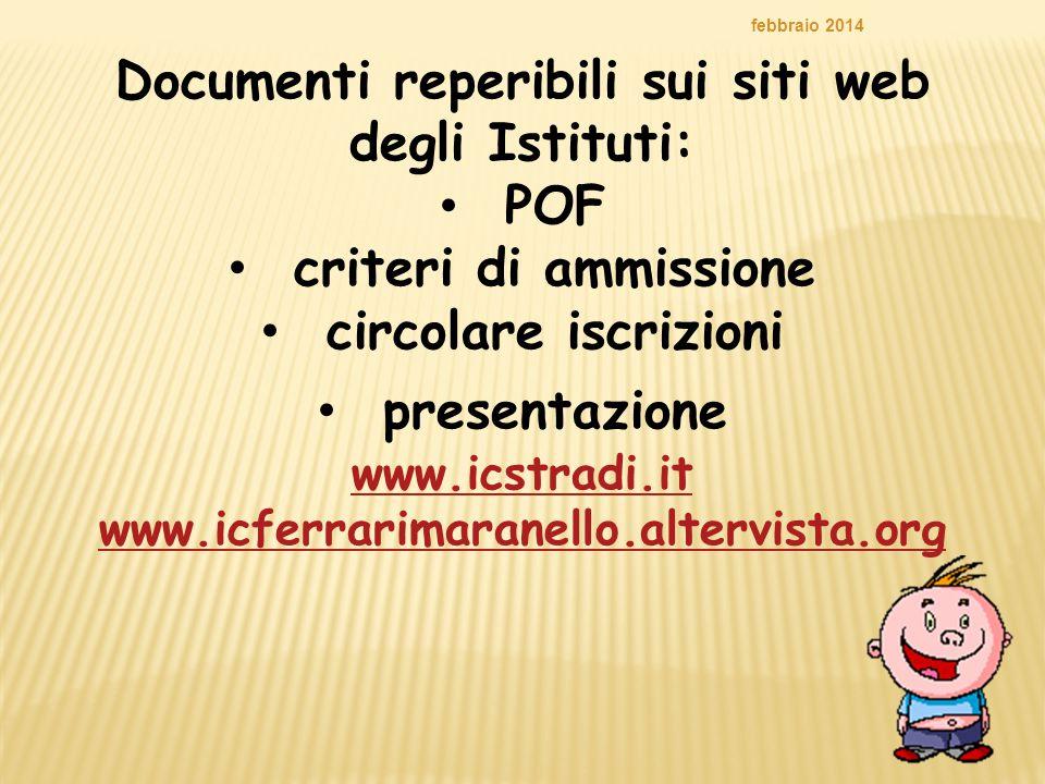 30 Documenti reperibili sui siti web degli Istituti: POF criteri di ammissione circolare iscrizioni presentazione www.icstradi.it www.icferrarimaranel