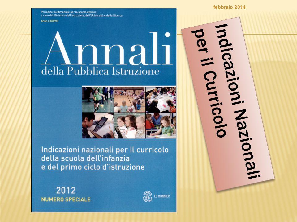 febbraio 2014 Indicazioni Nazionali per il Curricolo