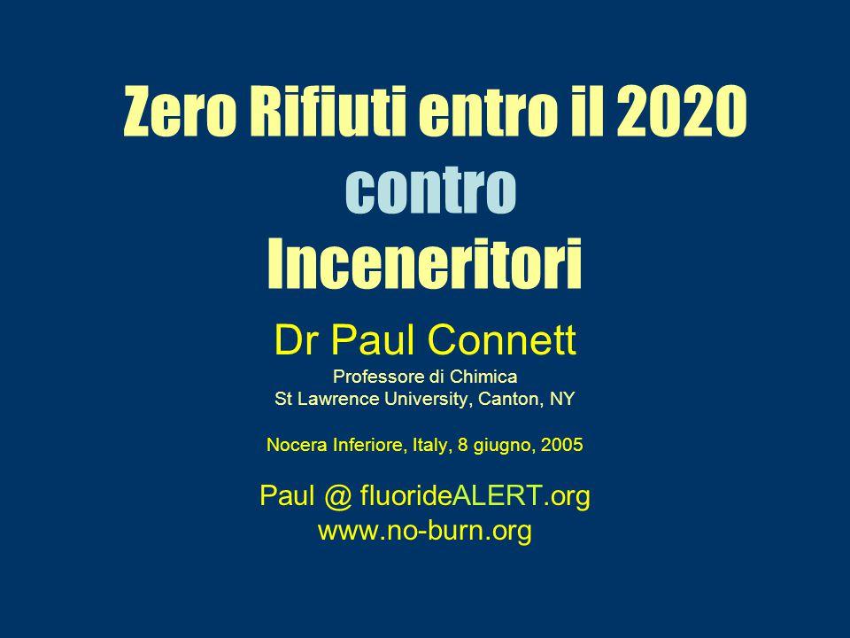 Zero Rifiuti entro il 2020 contro Inceneritori Dr Paul Connett Professore di Chimica St Lawrence University, Canton, NY Nocera Inferiore, Italy, 8 giu