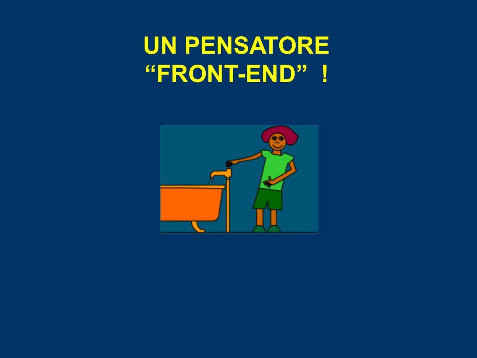 """UN PENSATORE """"FRONT-END"""" !"""