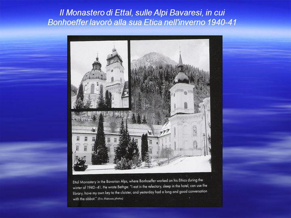 Il Monastero di Ettal, sulle Alpi Bavaresi, in cui Bonhoeffer lavorò alla sua Etica nell'inverno 1940-41