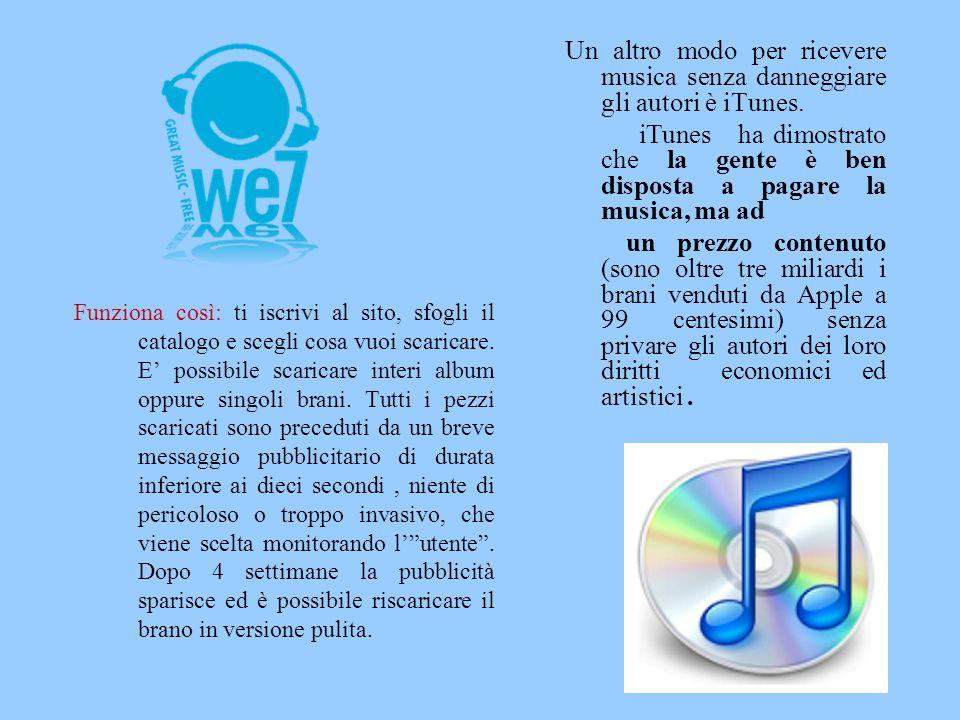 Funziona così: ti iscrivi al sito, sfogli il catalogo e scegli cosa vuoi scaricare. E' possibile scaricare interi album oppure singoli brani. Tutti i
