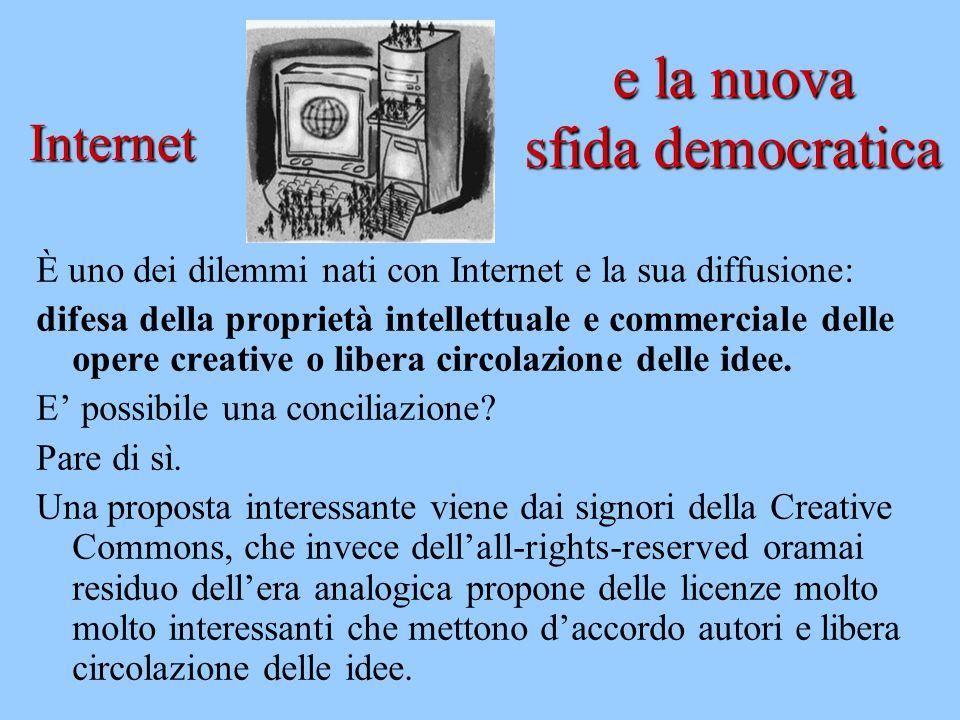 e la nuova sfida democratica È uno dei dilemmi nati con Internet e la sua diffusione: difesa della proprietà intellettuale e commerciale delle opere c
