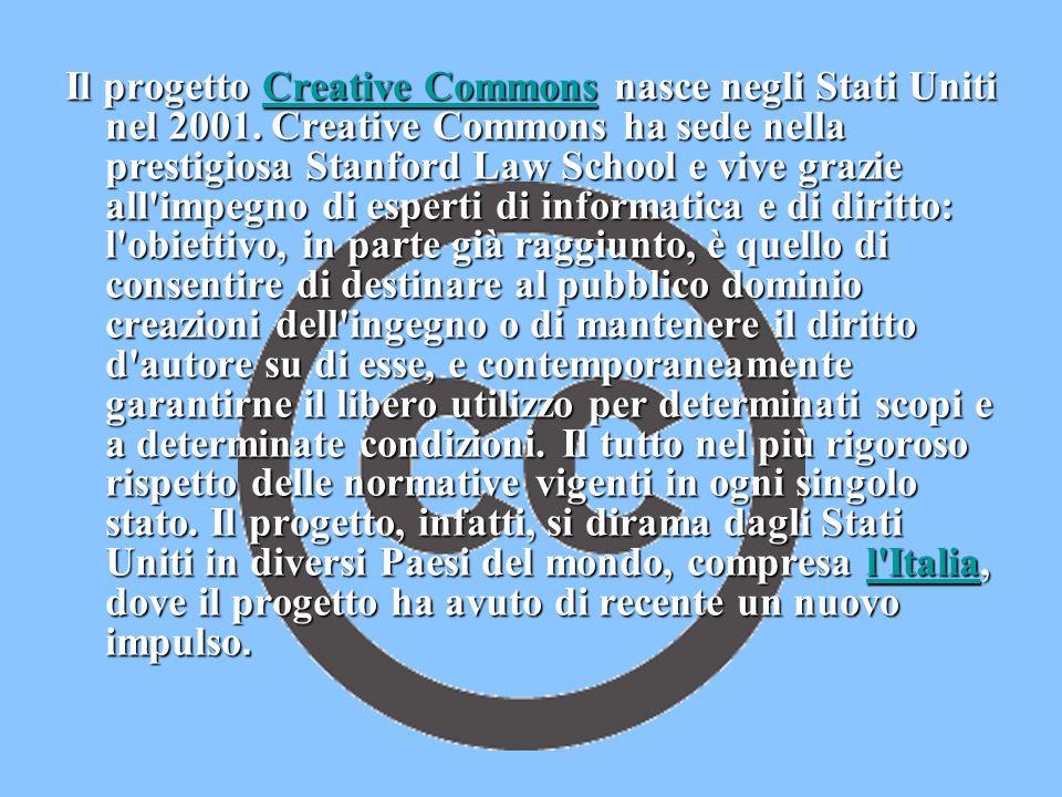 Il progetto Creative Commons nasce negli Stati Uniti nel 2001. Creative Commons ha sede nella prestigiosa Stanford Law School e vive grazie all'impegn