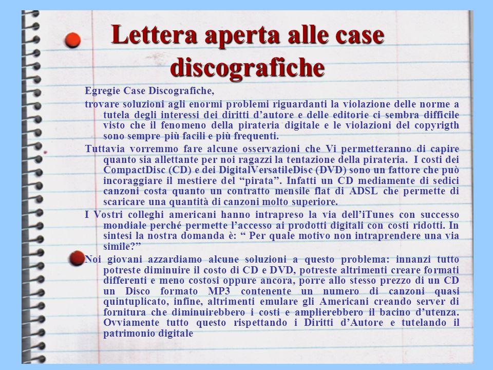 Lettera aperta alle case discografiche Egregie Case Discografiche, trovare soluzioni agli enormi problemi riguardanti la violazione delle norme a tute