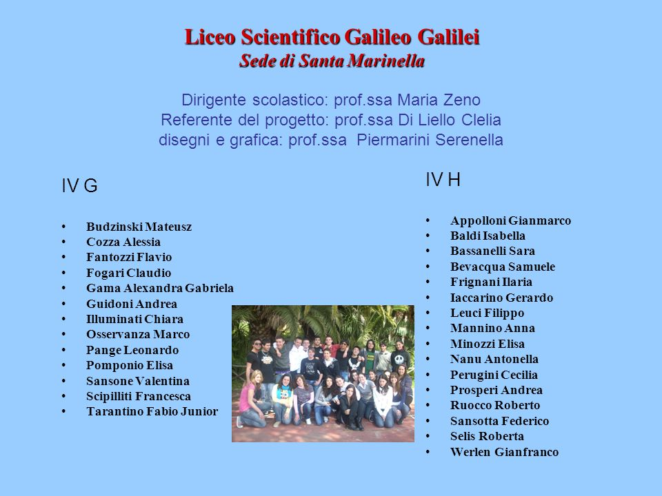 Liceo Scientifico Galileo Galilei Sede di Santa Marinella IV G Budzinski Mateusz Cozza Alessia Fantozzi Flavio Fogari Claudio Gama Alexandra Gabriela