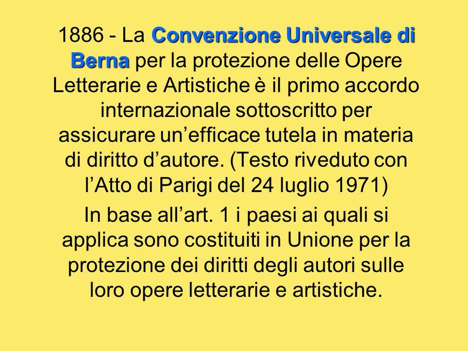 Convenzione Universale di Berna 1886 - La Convenzione Universale di Berna per la protezione delle Opere Letterarie e Artistiche è il primo accordo int