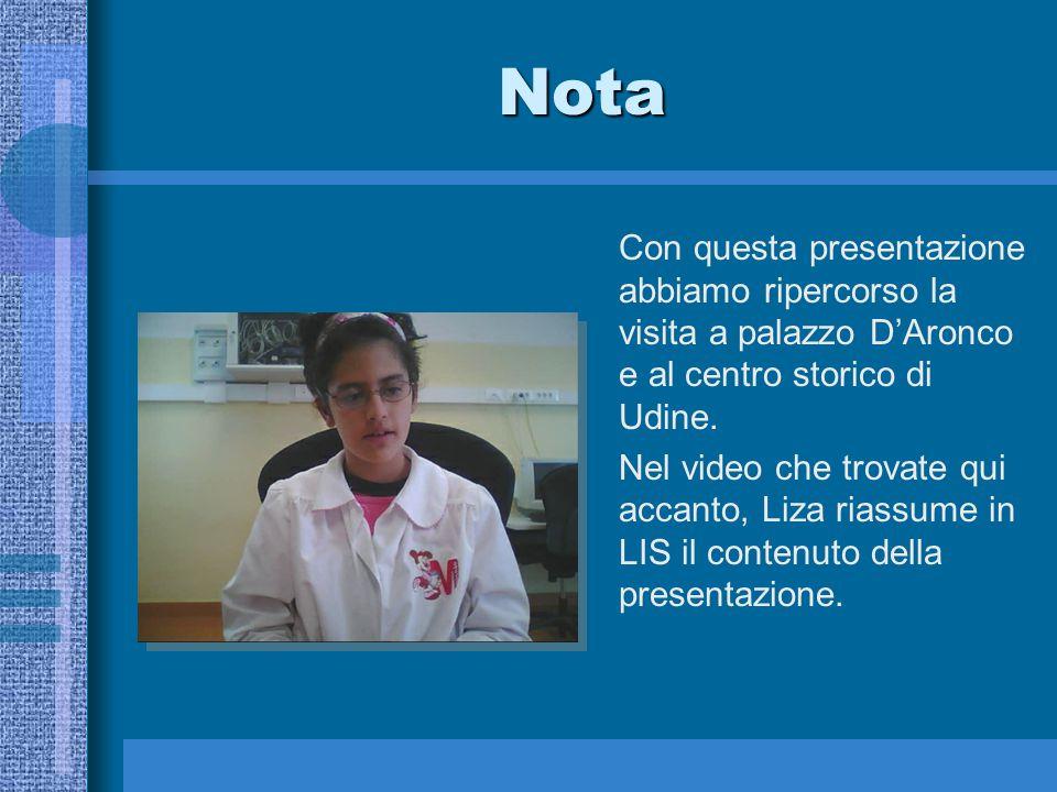 Nota Con questa presentazione abbiamo ripercorso la visita a palazzo D'Aronco e al centro storico di Udine. Nel video che trovate qui accanto, Liza ri