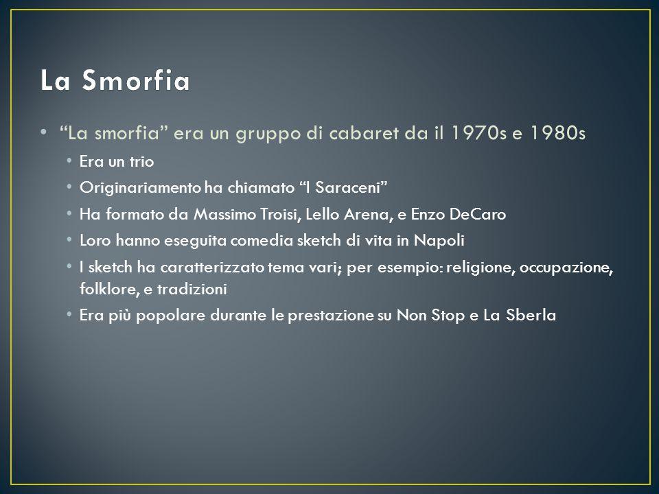 """""""La smorfia"""" era un gruppo di cabaret da il 1970s e 1980s Era un trio Originariamento ha chiamato """"I Saraceni"""" Ha formato da Massimo Troisi, Lello Are"""
