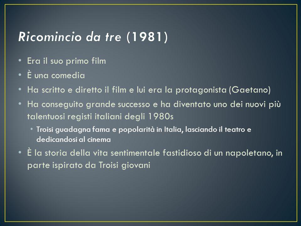 Era il suo primo film È una comedia Ha scritto e diretto il film e lui era la protagonista (Gaetano) Ha conseguito grande successo e ha diventato uno