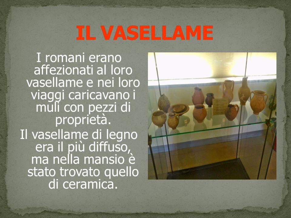 I romani erano affezionati al loro vasellame e nei loro viaggi caricavano i muli con pezzi di proprietà.