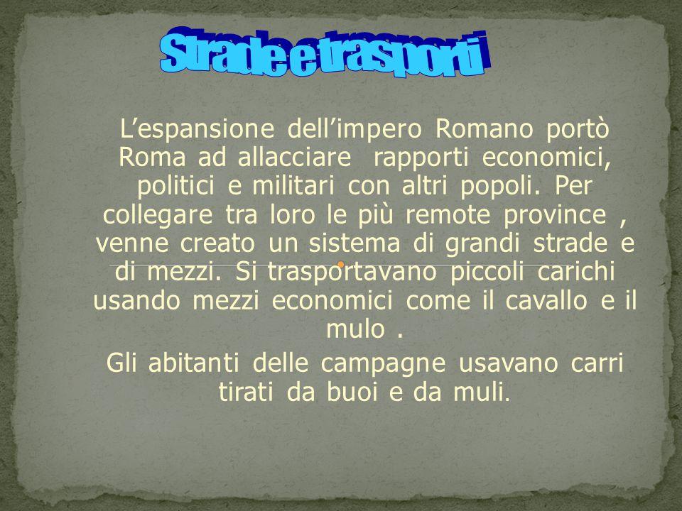 L'espansione dell'impero Romano portò Roma ad allacciare rapporti economici, politici e militari con altri popoli.