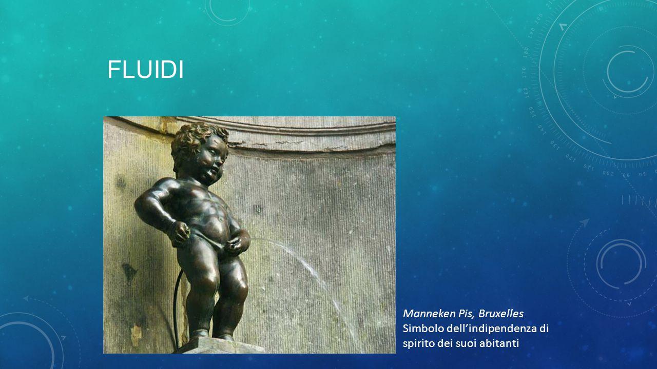 Manneken Pis, Bruxelles Simbolo dell'indipendenza di spirito dei suoi abitanti FLUIDI