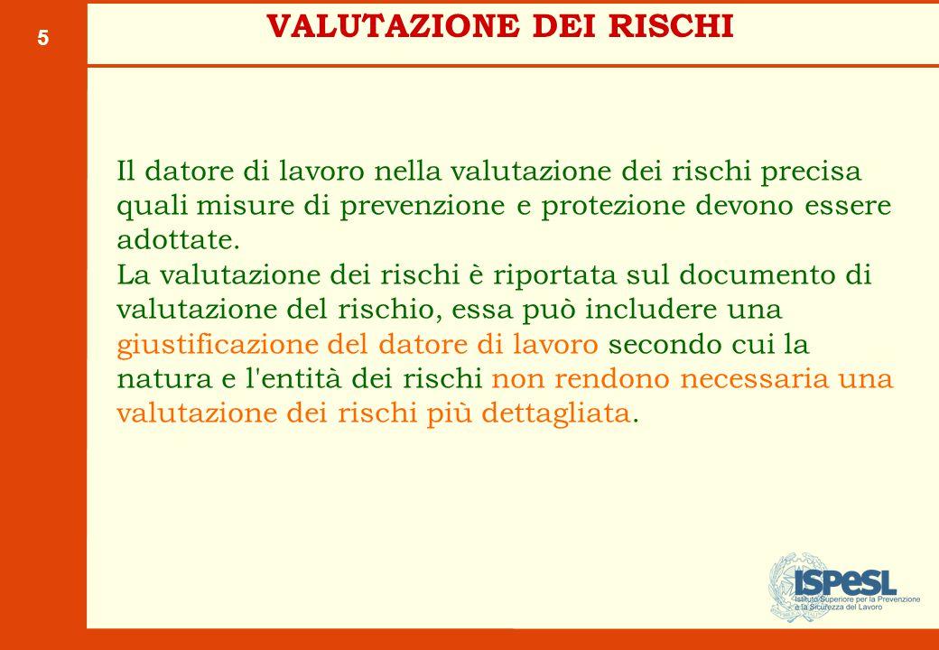 5 Il datore di lavoro nella valutazione dei rischi precisa quali misure di prevenzione e protezione devono essere adottate.