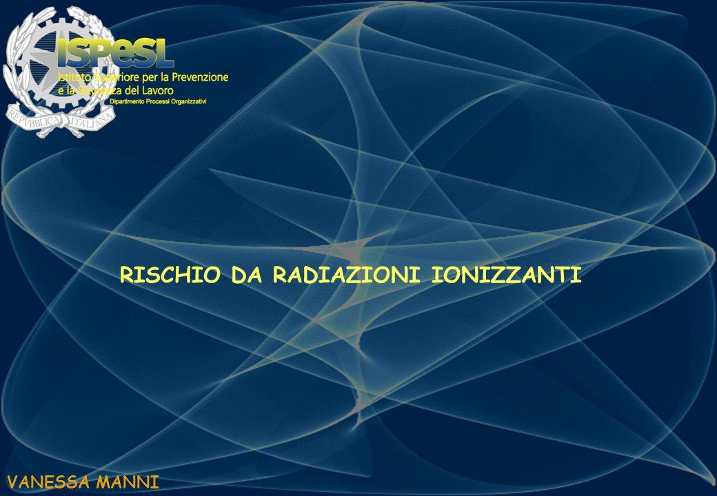 VANESSA MANNI RISCHIO DA RADIAZIONI IONIZZANTI