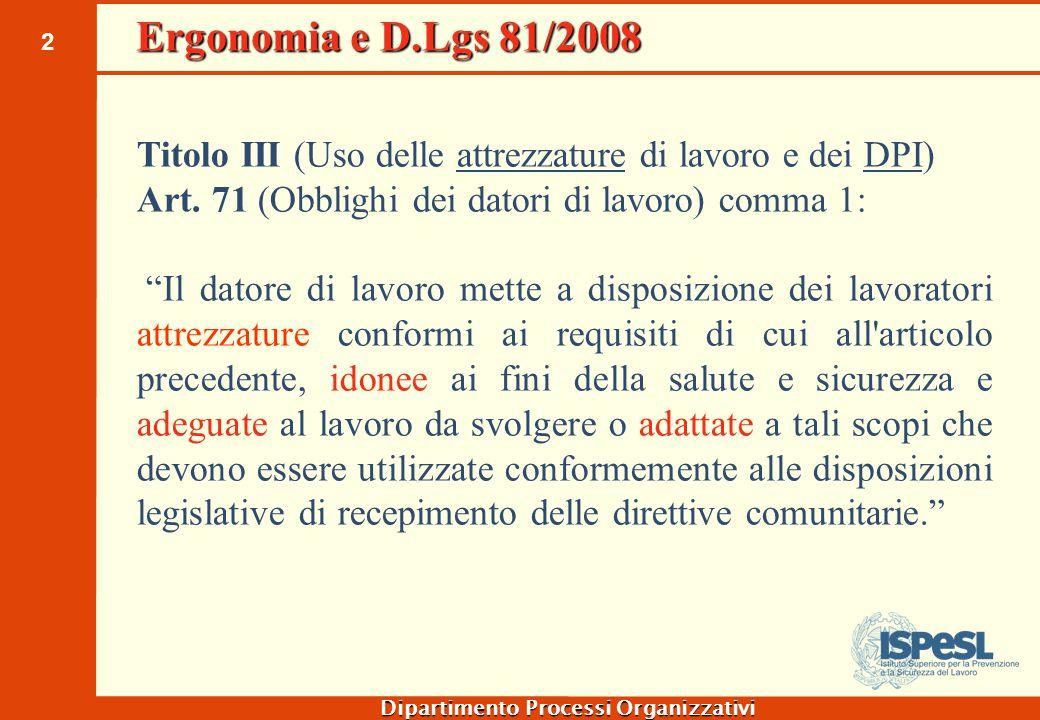 """2 Dipartimento Processi Organizzativi Titolo III (Uso delle attrezzature di lavoro e dei DPI) Art. 71 (Obblighi dei datori di lavoro) comma 1: """"Il dat"""